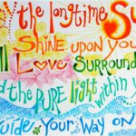 May the Long Time Sun Shine Upon You… Dove tutto è cominciato