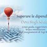 Superare le dipendenze – Linee guida, suggerimenti, kriya e meditazioni dagli insegnamenti di Yogi Bhajan