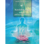 Kundalini Yoga – Il fluire dell'Energia Infinita