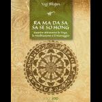 Ra Ma Da Sa Sa Se So Hong – Guarire attraverso lo Yoga, la Meditazione e il Massaggio